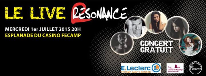 live resonance  u00e0 f u00e9camp le 1er juillet 2015